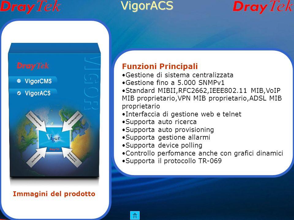 VigorACS Funzioni Principali Gestione di sistema centralizzata