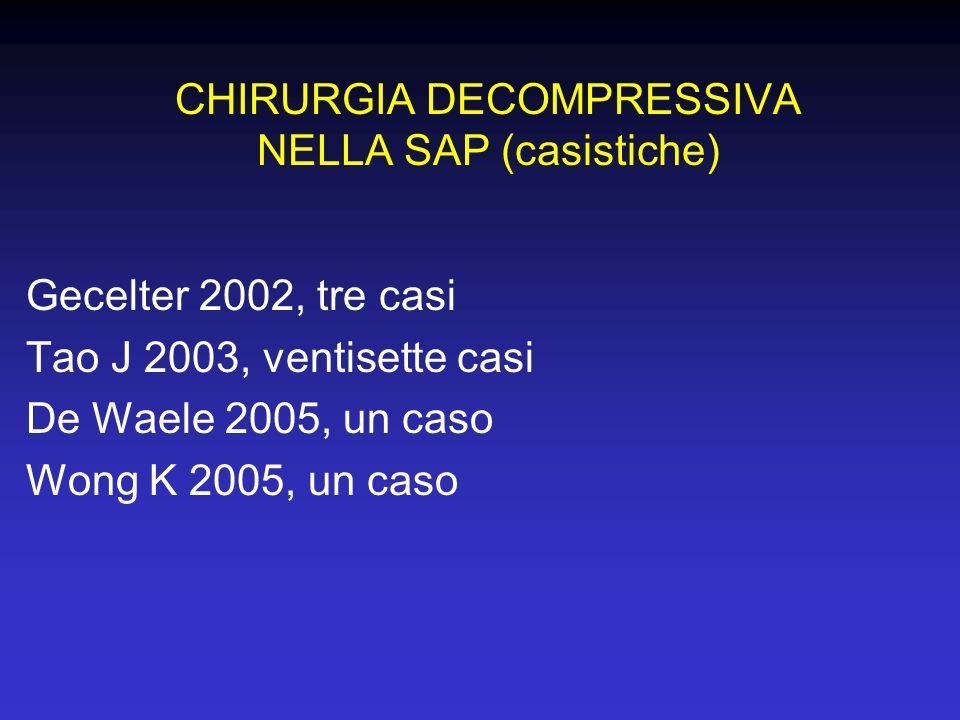 CHIRURGIA DECOMPRESSIVA NELLA SAP (casistiche)