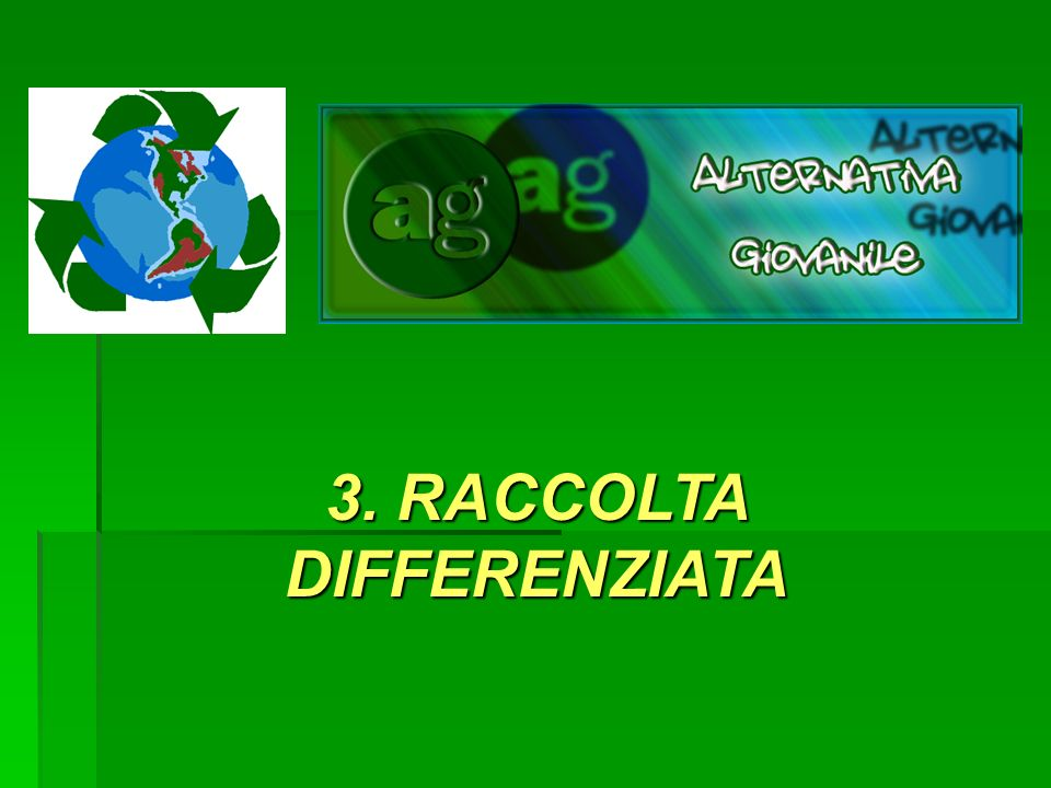 3. RACCOLTA DIFFERENZIATA