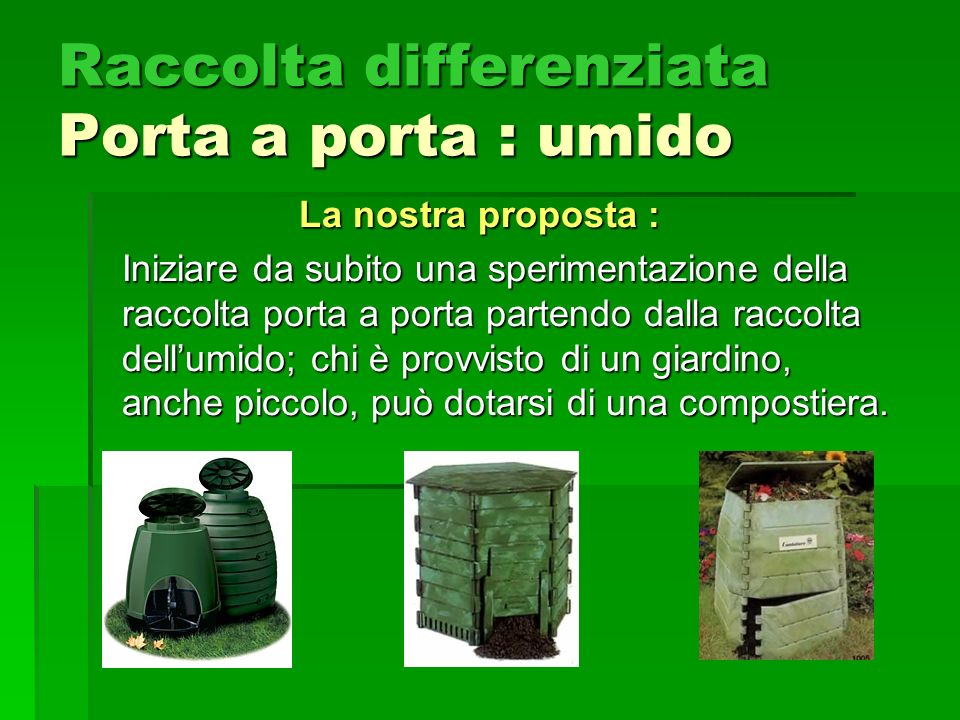 Raccolta differenziata Porta a porta : umido