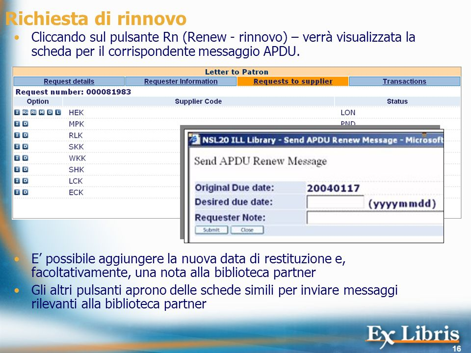 Richiesta di rinnovo Cliccando sul pulsante Rn (Renew - rinnovo) – verrà visualizzata la scheda per il corrispondente messaggio APDU.