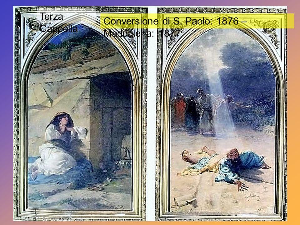 Terza Cappella Conversione di S. Paolo: 1876 – Maddalena: 1877