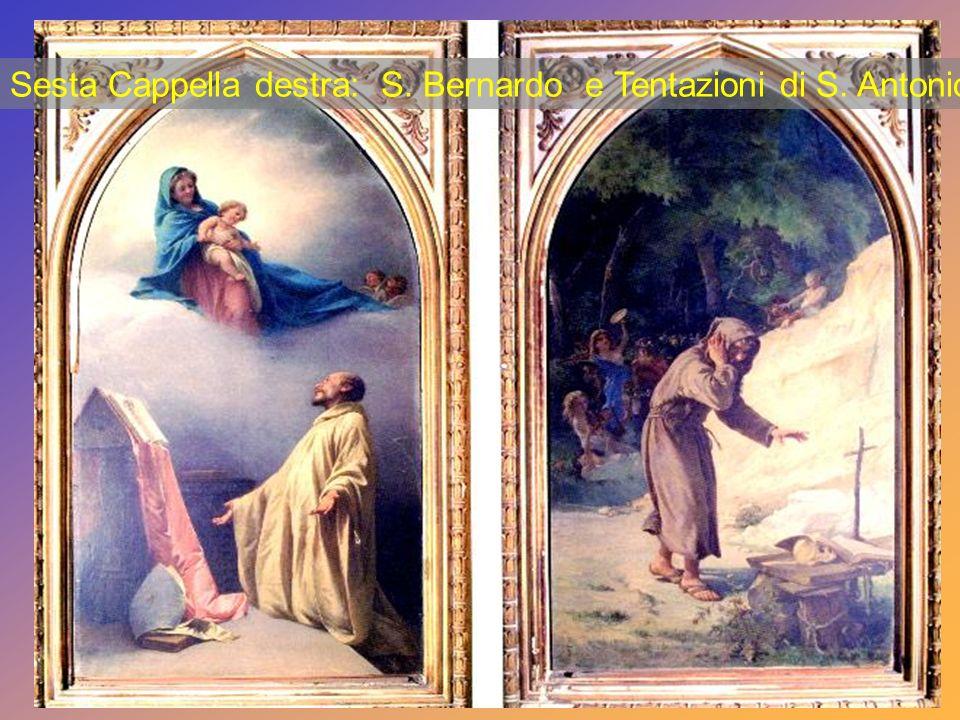 Sesta Cappella destra: S. Bernardo e Tentazioni di S. Antonio ab