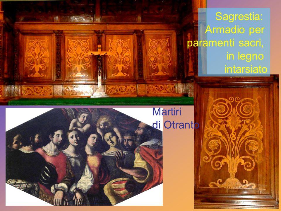 Sagrestia: Armadio per paramenti sacri, in legno intarsiato Martiri di Otranto