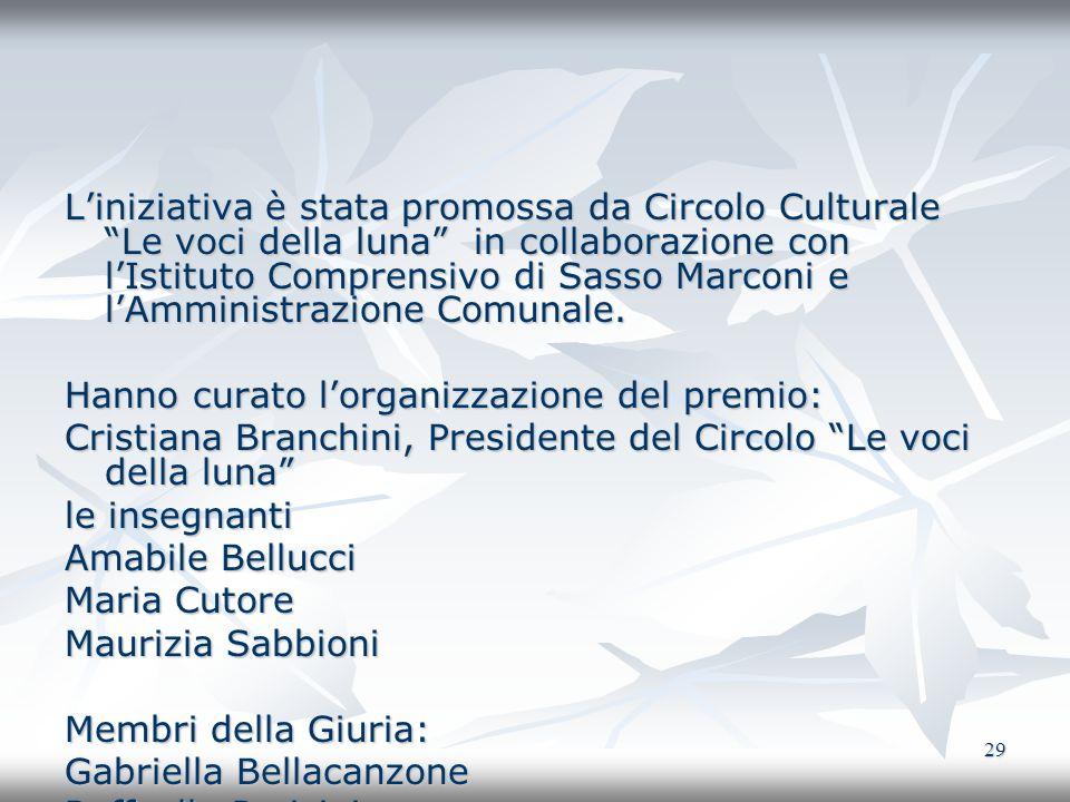 L'iniziativa è stata promossa da Circolo Culturale Le voci della luna in collaborazione con l'Istituto Comprensivo di Sasso Marconi e l'Amministrazione Comunale.