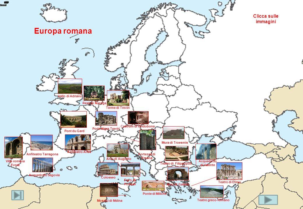 Europa romana Clicca sulle immagini Foro di Pompei Vallo di Adriano
