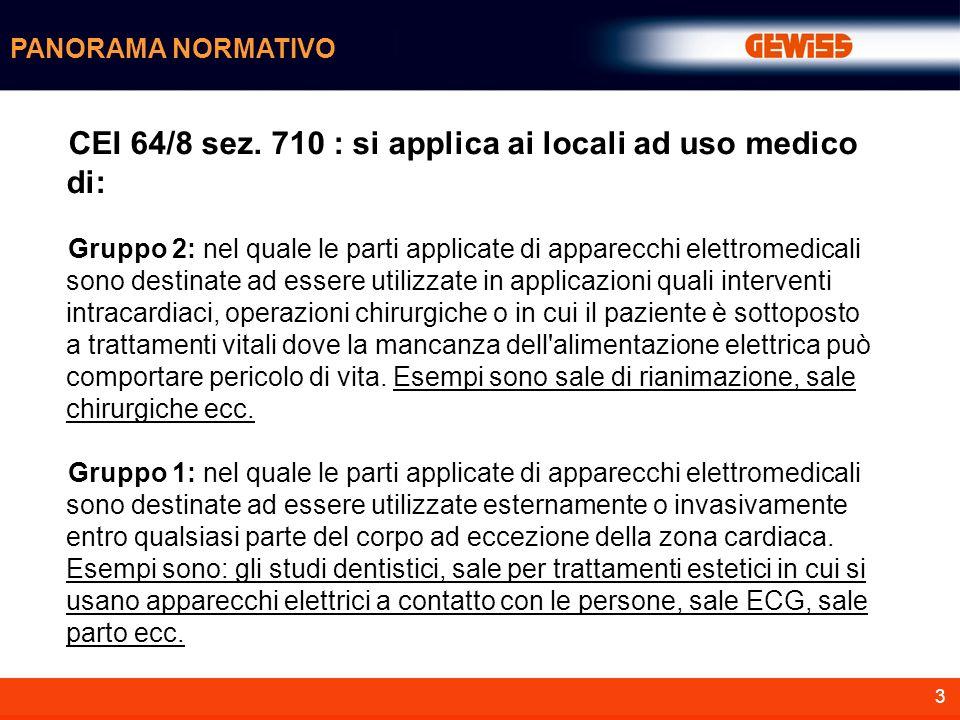 CEI 64/8 sez. 710 : si applica ai locali ad uso medico di: