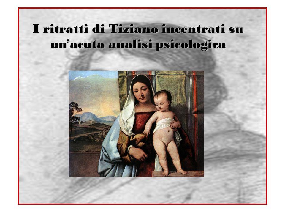 I ritratti di Tiziano incentrati su un'acuta analisi psicologica