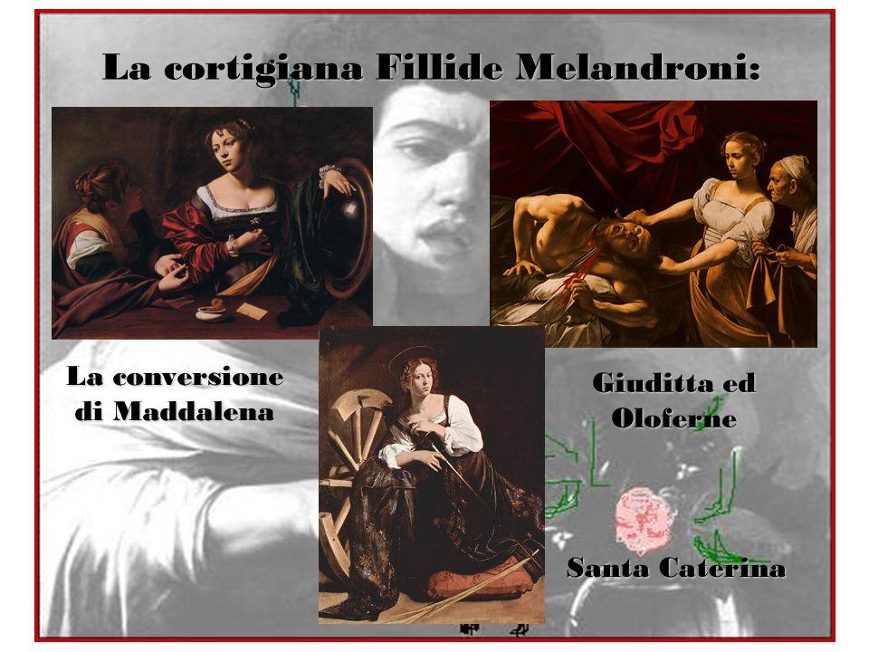 La cortigiana Fillide Melandroni: