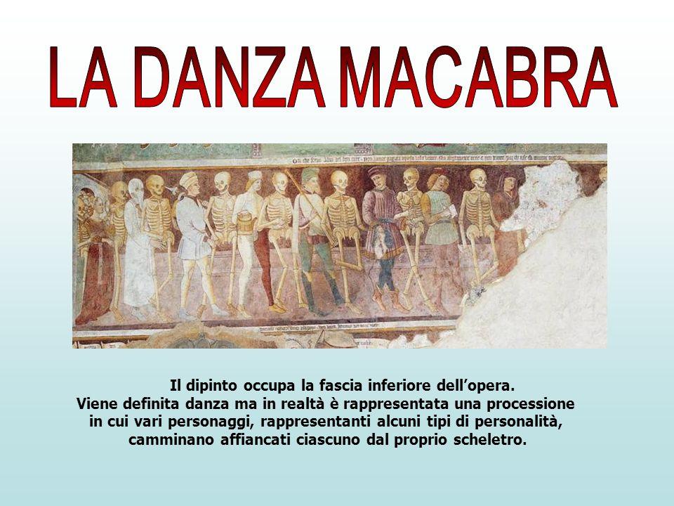 LA DANZA MACABRA Il dipinto occupa la fascia inferiore dell'opera.