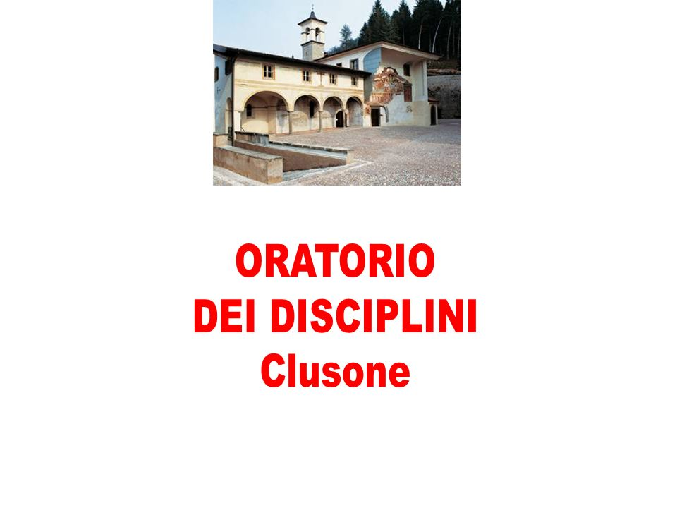 ORATORIO DEI DISCIPLINI Clusone
