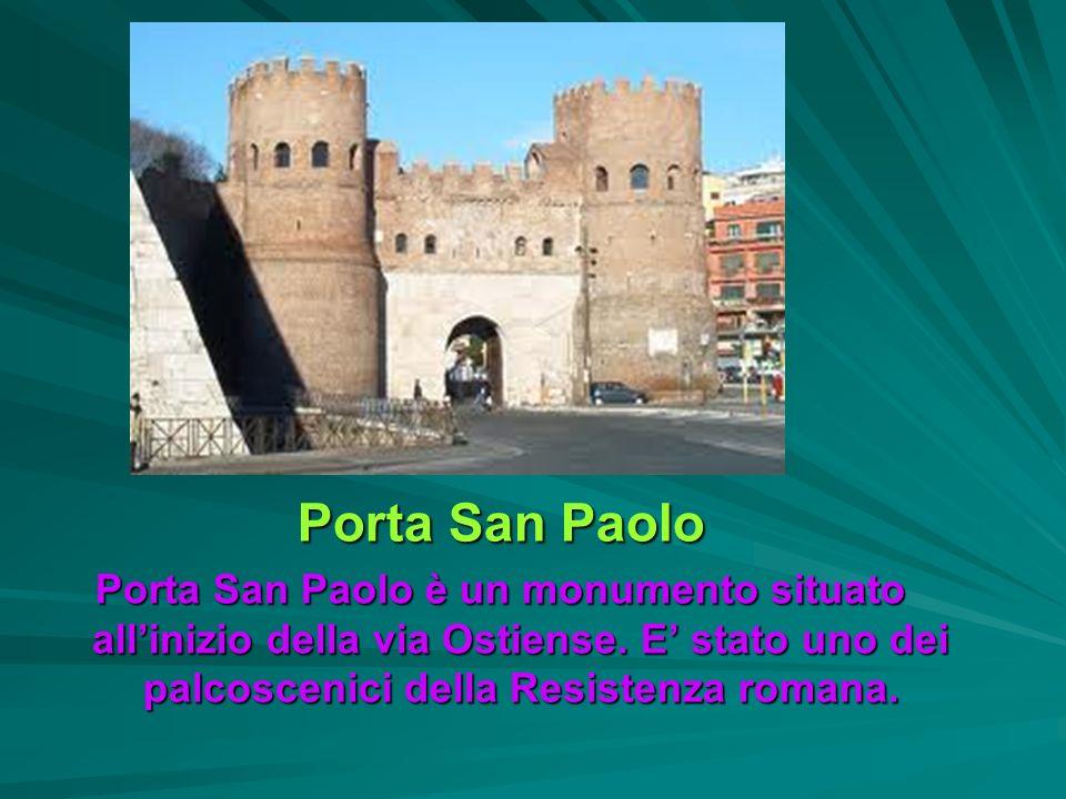 Porta San Paolo Porta San Paolo è un monumento situato all'inizio della via Ostiense.