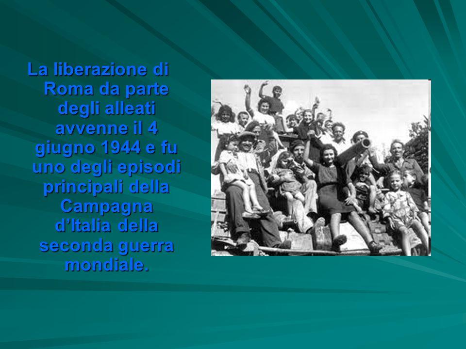 La liberazione di Roma da parte degli alleati avvenne il 4 giugno 1944 e fu uno degli episodi principali della Campagna d'Italia della seconda guerra mondiale.