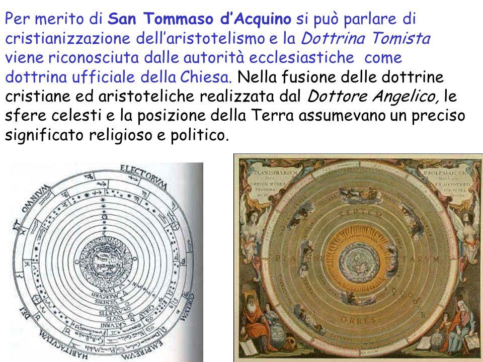 Per merito di San Tommaso d'Acquino si può parlare di cristianizzazione dell'aristotelismo e la Dottrina Tomista viene riconosciuta dalle autorità ecclesiastiche come dottrina ufficiale della Chiesa.