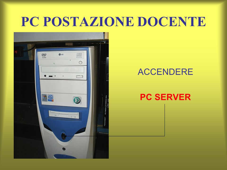 PC POSTAZIONE DOCENTE ACCENDERE PC SERVER