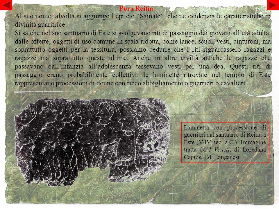 Pora Reitia Al suo nome talvolta si aggiunge l'epiteto Sainate , che ne evidenzia le caratteristiche di divinità guaritrice.