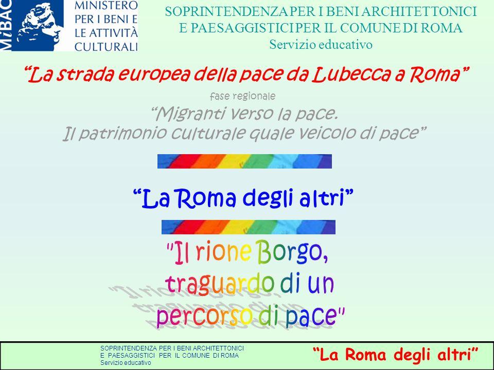 La Roma degli altri Il rione Borgo, traguardo di un