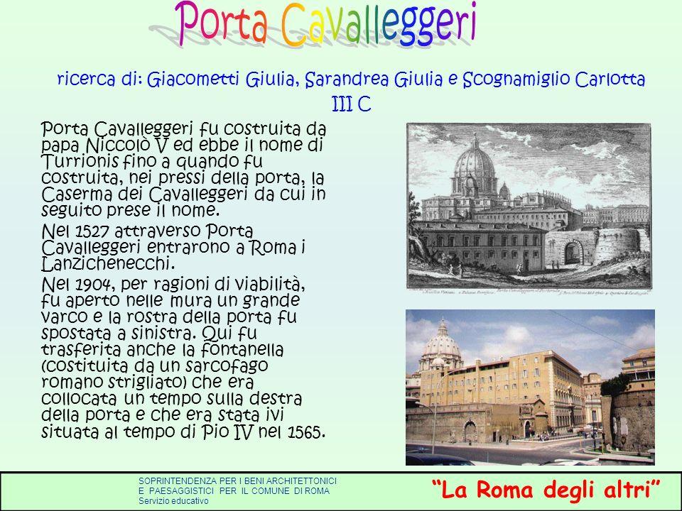 Porta Cavalleggeri ricerca di: Giacometti Giulia, Sarandrea Giulia e Scognamiglio Carlotta III C.
