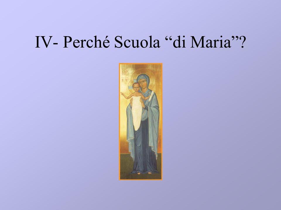 IV- Perché Scuola di Maria