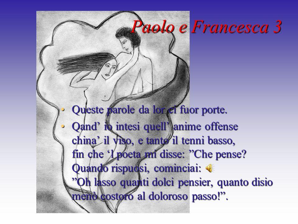 Paolo e Francesca 3 Queste parole da lor ci fuor porte.