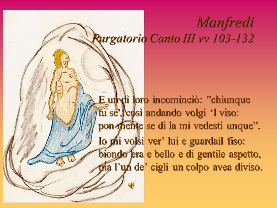Manfredi Purgatorio Canto III vv 103-132