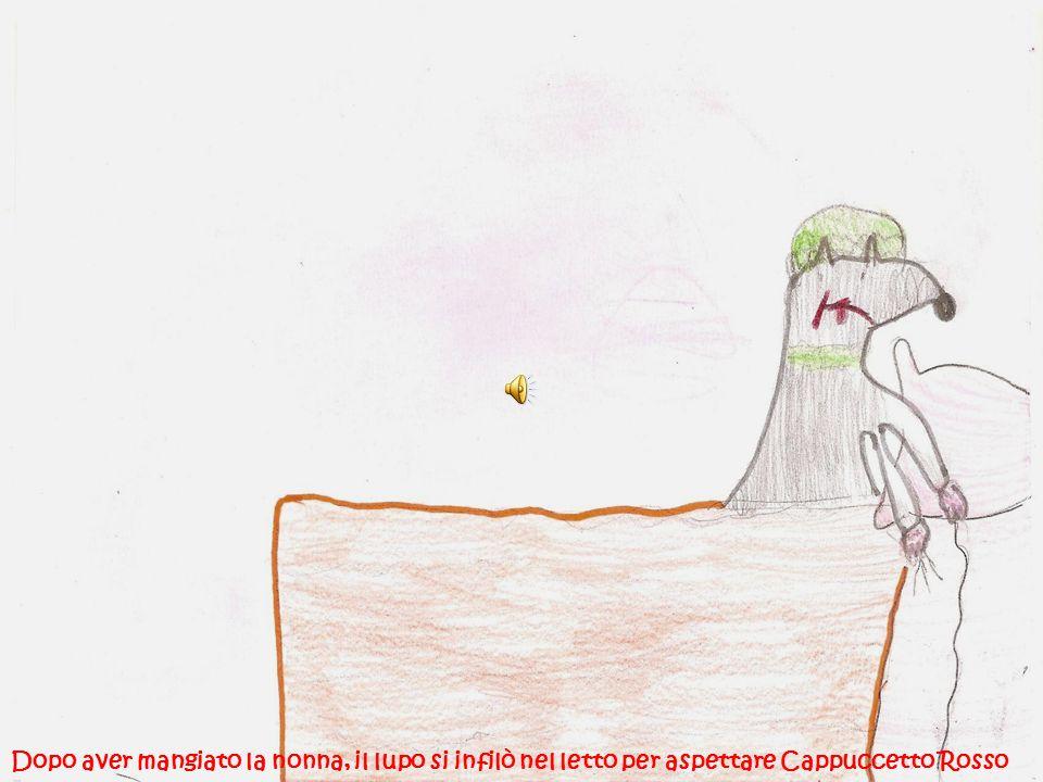 Dopo aver mangiato la nonna, il lupo si infilò nel letto per aspettare Cappuccetto Rosso