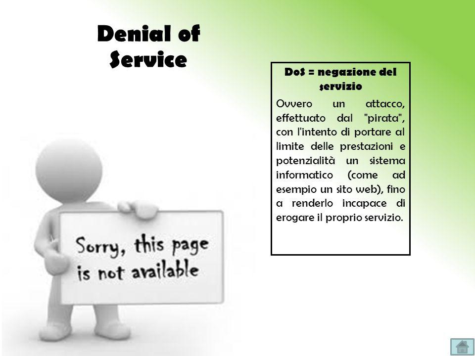 DoS = negazione del servizio