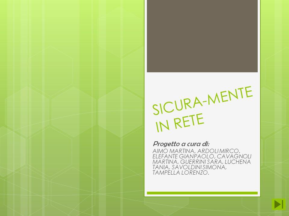 SICURA-MENTE IN RETE Progetto a cura di: