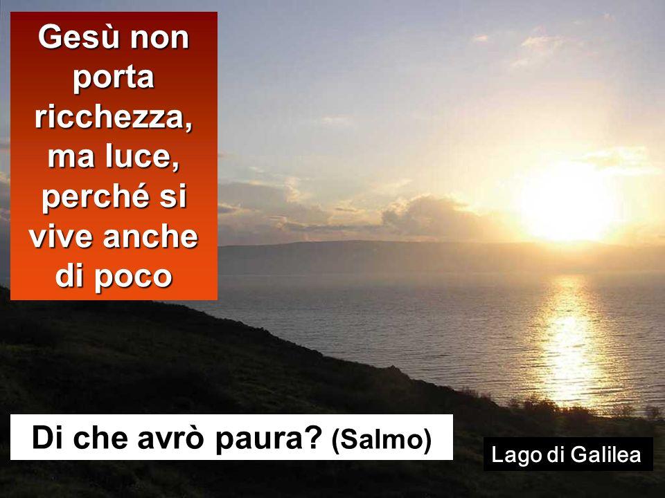 Gesù non porta ricchezza, ma luce, perché si vive anche di poco
