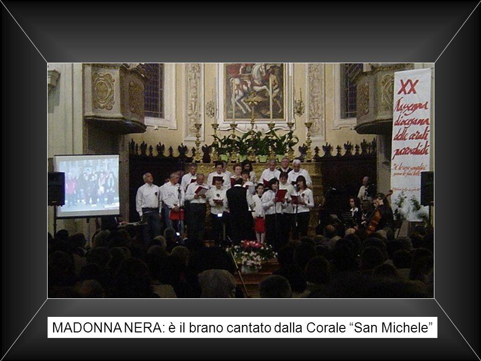 MADONNA NERA: è il brano cantato dalla Corale San Michele