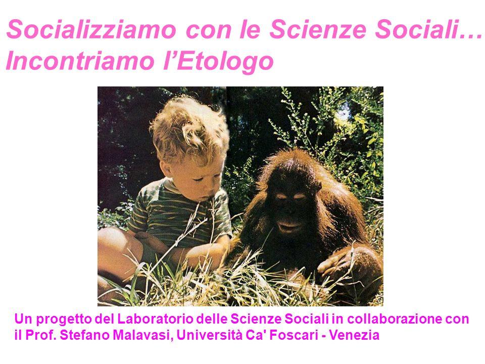 Socializziamo con le Scienze Sociali… Incontriamo l'Etologo