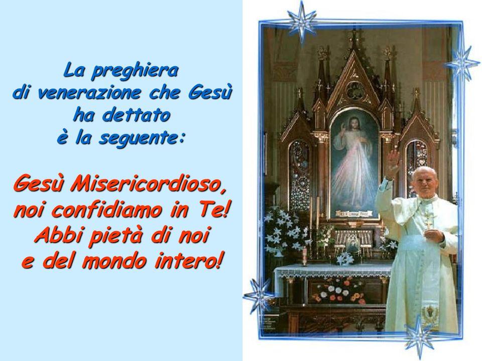 La preghiera di venerazione che Gesù ha dettato è la seguente: