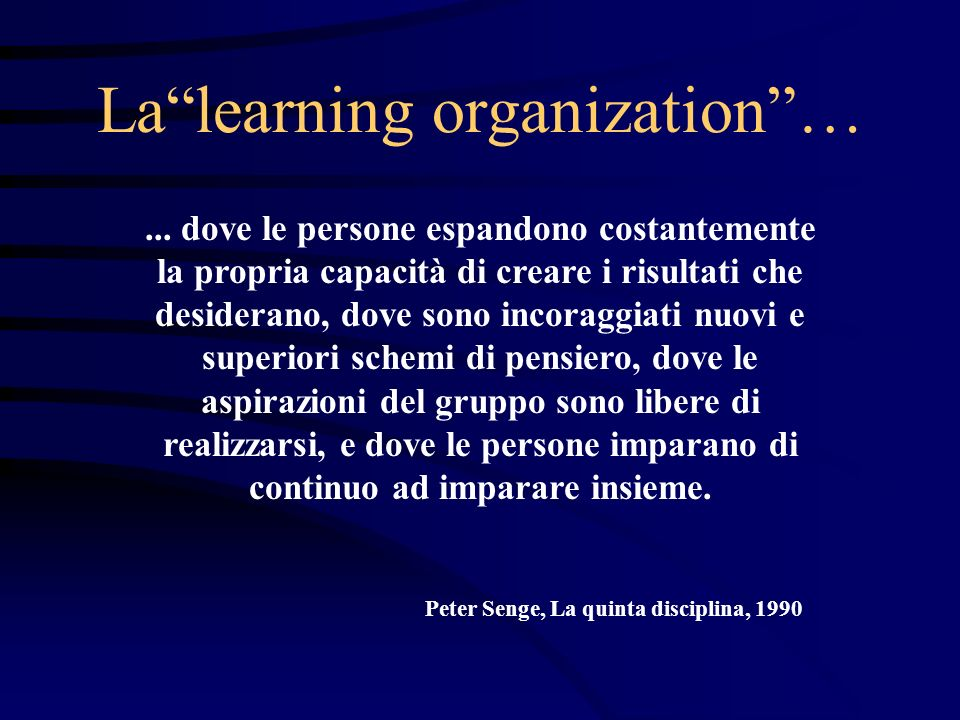 La learning organization …