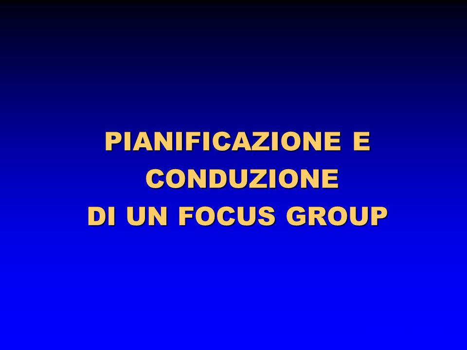 PIANIFICAZIONE E CONDUZIONE DI UN FOCUS GROUP