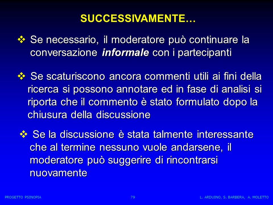 SUCCESSIVAMENTE… Se necessario, il moderatore può continuare la conversazione informale con i partecipanti.