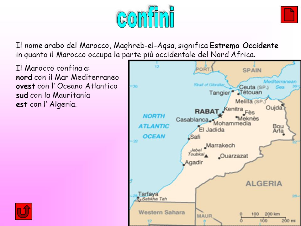confini Il nome arabo del Marocco, Maghreb-el-Aqsa, significa Estremo Occidente in quanto il Marocco occupa la parte più occidentale del Nord Africa.