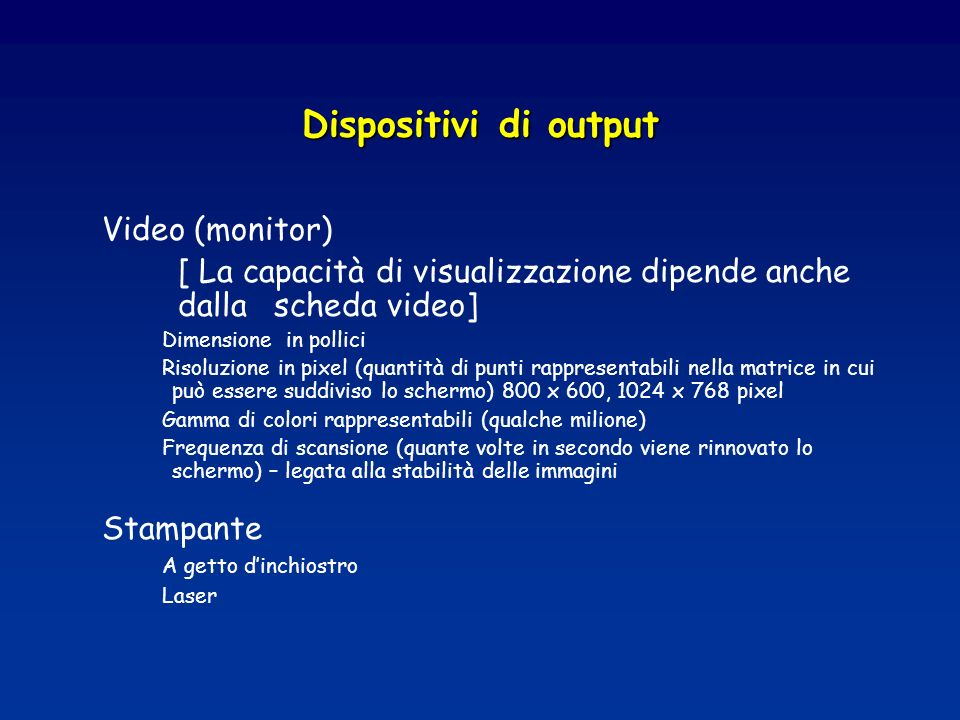 Dispositivi di output Video (monitor)