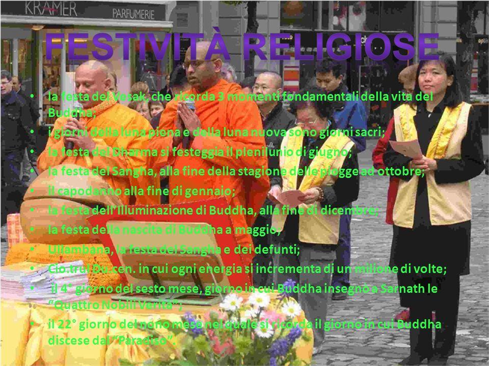 festività RELIGIOSE la festa del Vesak, che ricorda 3 momenti fondamentali della vita del Buddha;