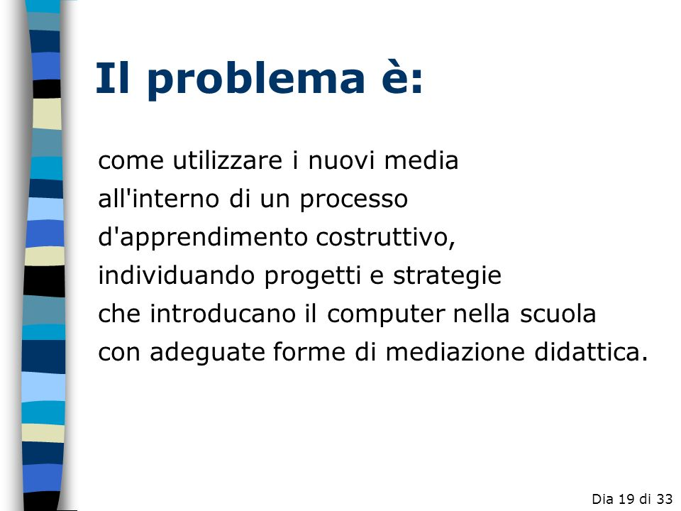 Il problema è: