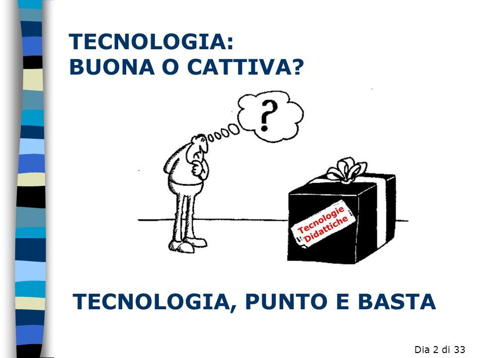 TECNOLOGIA: BUONA O CATTIVA