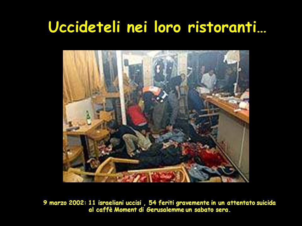 Uccideteli nei loro ristoranti…