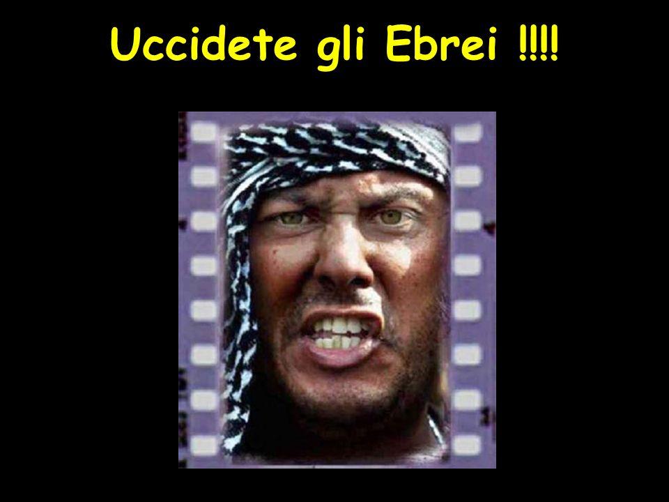 Uccidete gli Ebrei !!!!