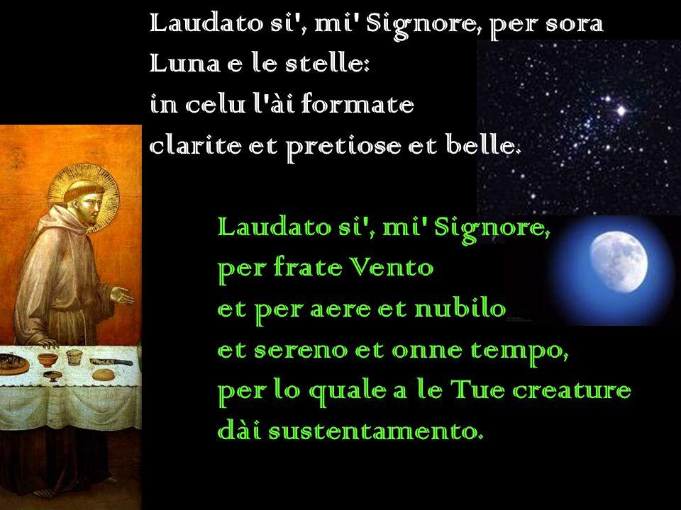 Laudato si , mi Signore, per sora Luna e le stelle: