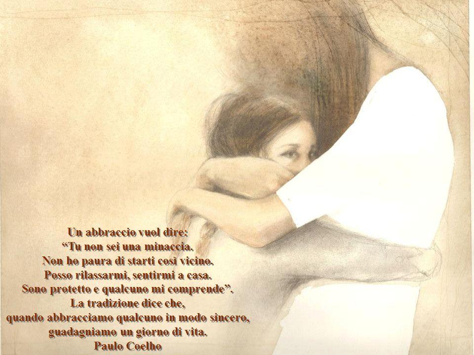 Un abbraccio vuol dire:
