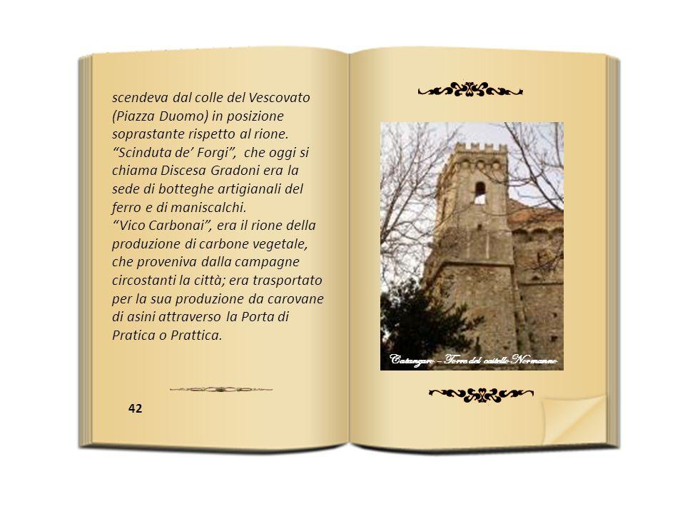 scendeva dal colle del Vescovato (Piazza Duomo) in posizione soprastante rispetto al rione.