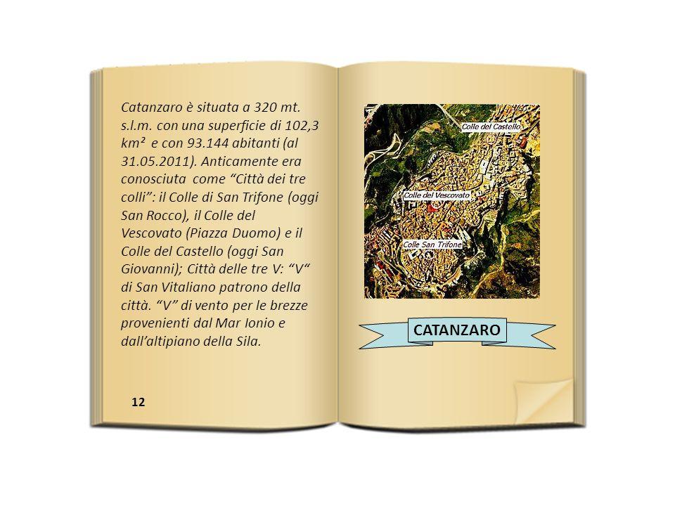 Catanzaro è situata a 320 mt. s. l. m