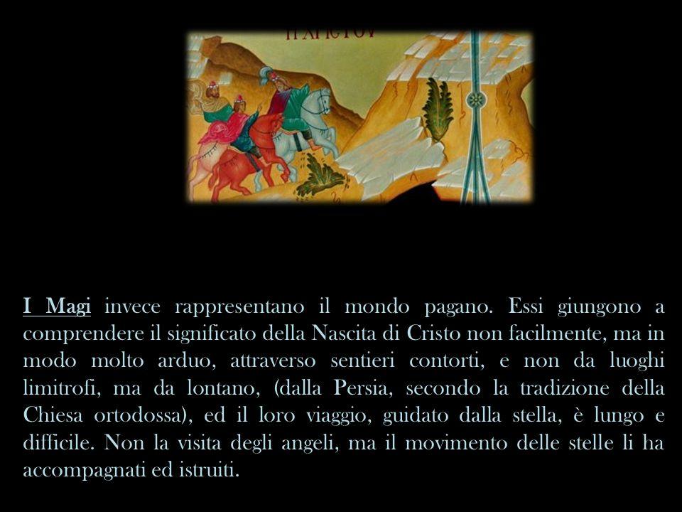 I Magi invece rappresentano il mondo pagano
