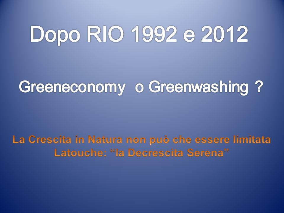 Dopo RIO 1992 e 2012 Greeneconomy o Greenwashing
