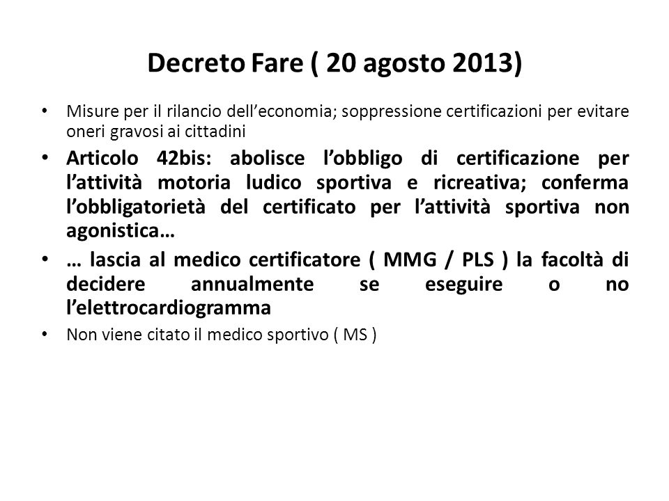 Decreto Fare ( 20 agosto 2013) Misure per il rilancio dell'economia; soppressione certificazioni per evitare oneri gravosi ai cittadini.