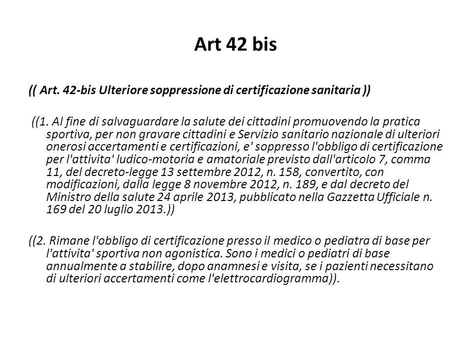 Art 42 bis (( Art. 42-bis Ulteriore soppressione di certificazione sanitaria ))